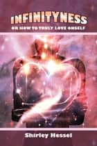 Infinityness ebook by Shirley Hessel