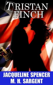 Tristan Finch: A Novel ebook by Jacqueline Spencer, M.H. Sargent