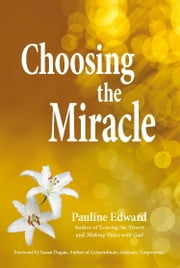Choosing the Miracle ebook by Pauline Edward