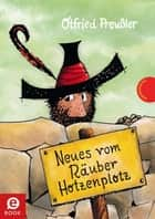Neues vom Räuber Hotzenplotz eBook by Otfried Preußler, Mathias Weber, F. J. Tripp