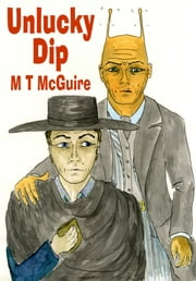 Unlucky Dip ebook by M T McGuire