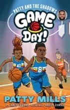 Patty and The Shadows: Game Day! 2 ebook by Jared Thomas, Patty (Patrick) Mills