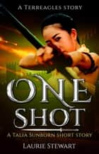 One Shot - Terreagles ebook by Laurie Stewart