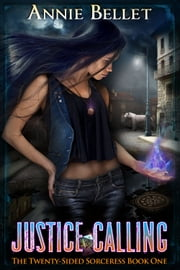 Justice Calling ebook by Annie Bellet