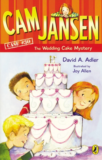 Cam Jansen: Cam Jansen and the Wedding Cake Mystery #30 ebook by David A. Adler