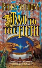 Two to the Fifth - An Adventure in the Land of Xanth ebook by Piers Anthony