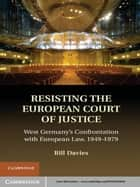 Resisting the European Court of Justice ebook by Bill Davies