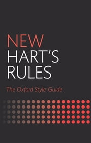 New Hart's Rules - The Oxford Style Guide ebook by Oxford University Press