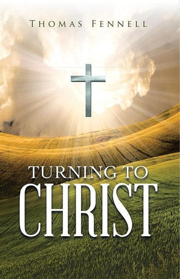 Turning to Christ ebook by Thomas Fennell