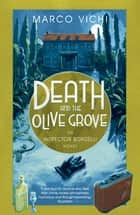 Death and the Olive Grove - Book Two ebook by Marco Vichi, Stephen Sartarelli
