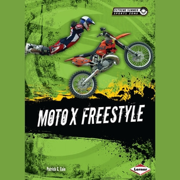 Moto X Freestyle audiobook by Patrick G. Cain