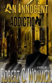 An Innocent Addiction ebook by Robert C. Womack