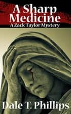 A Sharp Medicine - The Zack Taylor series, #5 ebook by