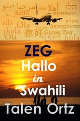 Zeg Hallo in Swahili ebook by Talen Ortz