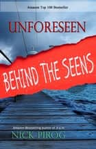 Behind the Seens ebook by Nick Pirog
