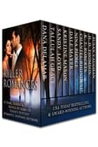 Killer Romances ebook by Dana Delamar,Tallulah Grace,Sandy Loyd,Dale Mayer,Kristine Mason,Nina Pierce,Chantel Rhondeau,KT Roberts,HD Thomson,Susan Vaughan