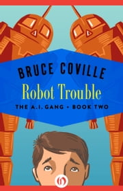 Robot Trouble ebook by Bruce Coville