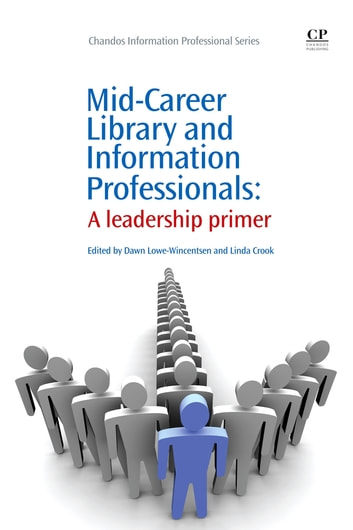 Mid-Career Library and Information Professionals - A Leadership Primer ebook by