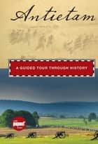 Antietam - A Guided Tour Through History ebook by Cynthia Parzych