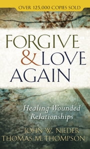 Forgive and Love Again ebook by John W. Nieder, Thomas M. Thompson