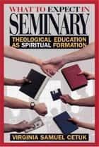 What to Expect in Seminary ebook by Virginia S. Cetuk