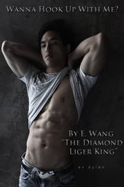 Wanna Hook Up With Me? ebook by Eric Wang