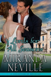 Lords for All Seasons - A collection of novellas ebook by Miranda Neville