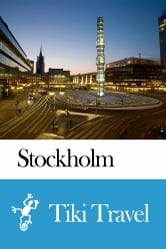 Stockholm (Sweden) Travel Guide - Tiki Travel ebook by Tiki Travel