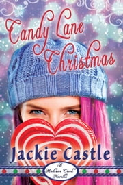 Candy Lane Christmas - Madison Creek Shorts, #2 ebook by Jackie Castle