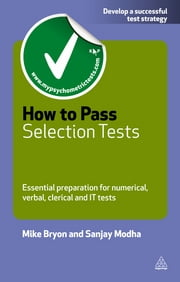 How to Pass Selection Tests - Essential Preparation for Numerical Verbal Clerical and IT Tests ebook by Mike Bryon, Sanjay Modha
