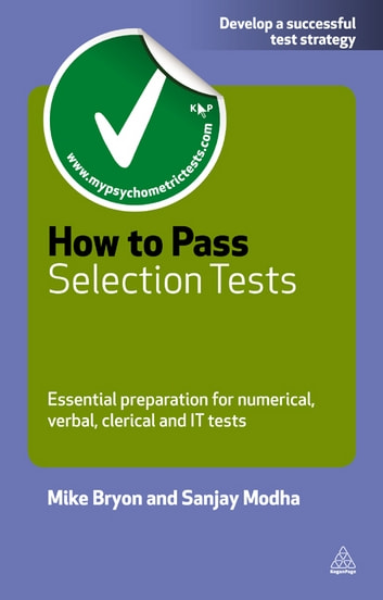 How to Pass Selection Tests - Essential Preparation for Numerical Verbal Clerical and IT Tests ebook by Mike Bryon,Sanjay Modha