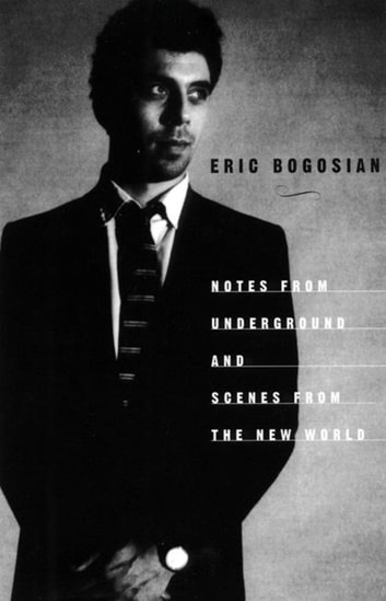 Notes From Underground ebook by Eric Bogosian