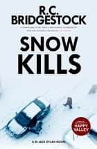 Snow Kills ebook by R.C. Bridgestock