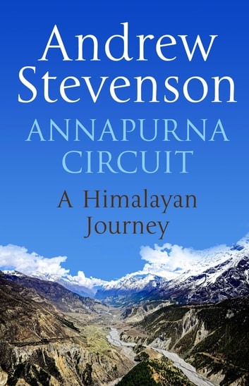 Annapurna Circuit - Himalayan Journey ebook by Andrew Stevenson