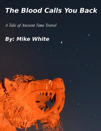 The Blood Calls You Back ebook by Mike White