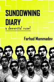 Sundowning Diary: part 3 ebook by Farhad Mammadov