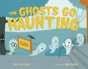 The Ghosts Go Haunting ebook by Helen Ketteman,Adam Record