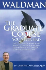 The Graduate Course You Never Had ebook by Larry Waldman