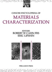 Concise Encyclopedia of Materials Characterization ebook by Cahn, R.W.