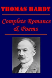Complete Romance & Poems ebook by Thomas Hardy