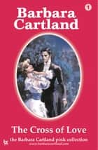 01 Cross of Love ebook by Barbara Cartland