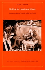 Battling for Hearts and Minds - Memory Struggles in Pinochet's Chile, 1973–1988 ebook by Steve J. Stern,Walter D. Mignolo,Irene Silverblatt,Sonia Saldívar-Hull