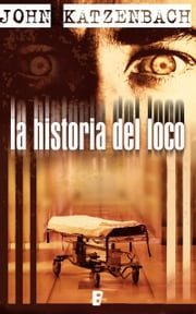 La historia del loco ebook by Kobo.Web.Store.Products.Fields.ContributorFieldViewModel
