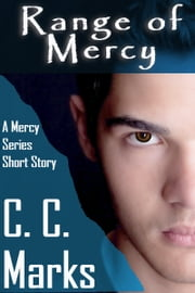 Range of Mercy - (Young Adult Dystopian) (Short Story) ebook by C. C. Marks