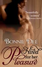 Hired for Her Pleasure ebook by Bonnie Dee