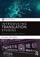 Introducing Translation Studies ebook by Jeremy Munday