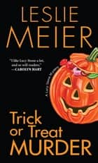 Trick Or Treat Murder ebook by Leslie Meier