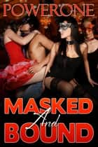 Masked and Bound ebook by Powerone