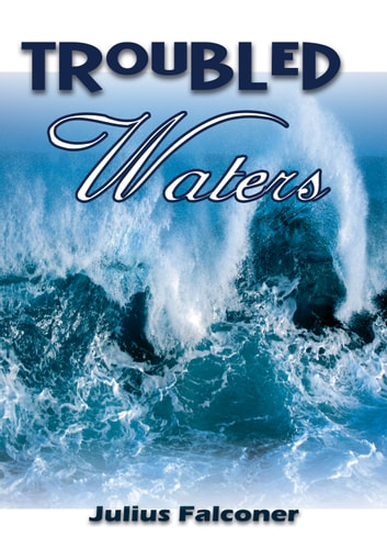 Troubled Waters ebook by Julius Falconer