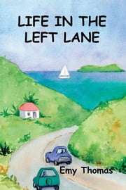 Life in the Left Lane ebook by Emy Thomas